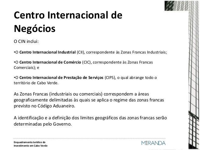 Centro Internacional de Negócios  O CIN inclui:  •O Centro Internacional Industrial (CII), correspondente às Zonas Francas...