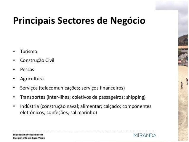 •Turismo  •Construção Civil  •Pescas  •Agricultura  •Serviços (telecomunicações; serviços financeiros)  •Transportes (inte...