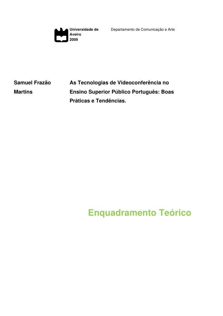 Universidade de   Departamento de Comunicação e Arte                 Aveiro                 2009     Samuel Frazão   As Te...