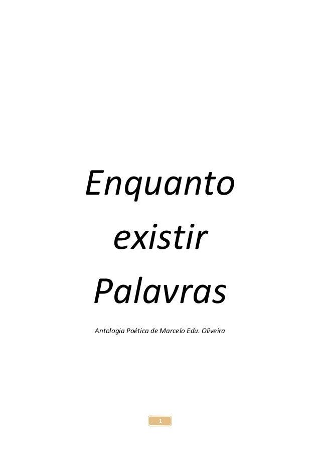 1 Enquanto existir Palavras Antologia Poética de Marcelo Edu. Oliveira
