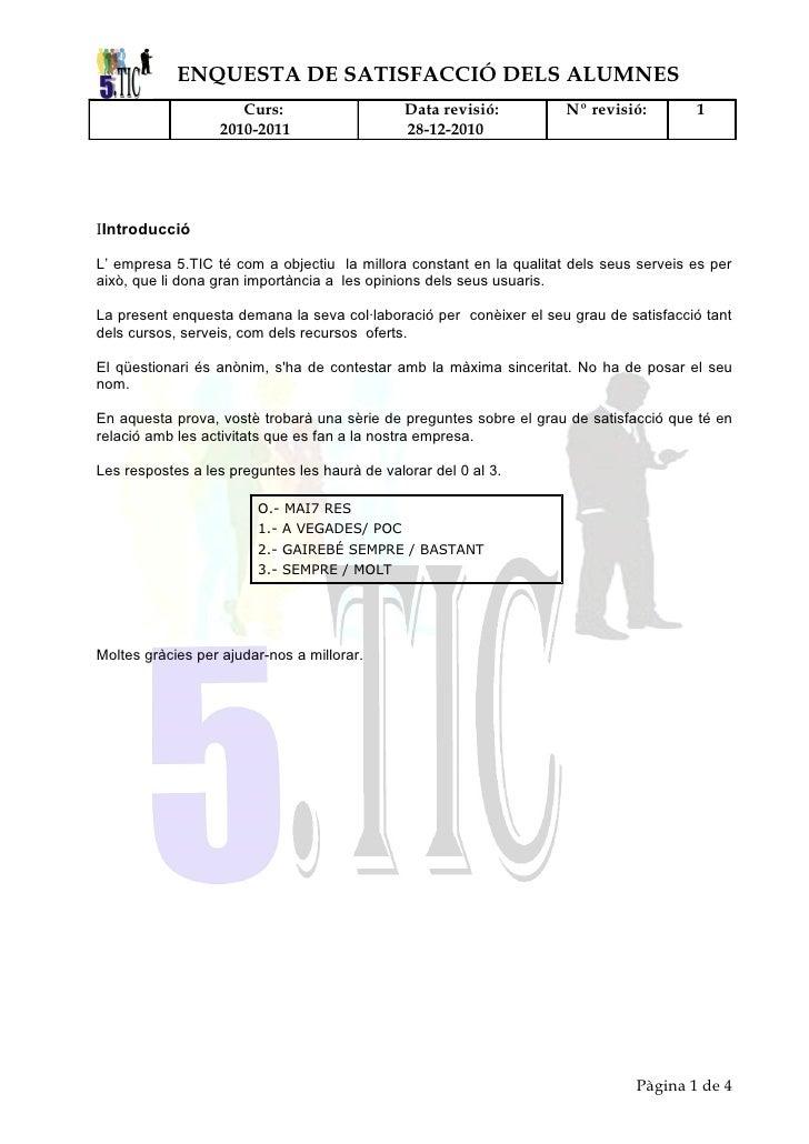 ENQUESTA DE SATISFACCIÓ DELS ALUMNES                      Curs:                    Data revisió:         Nº revisió:      ...