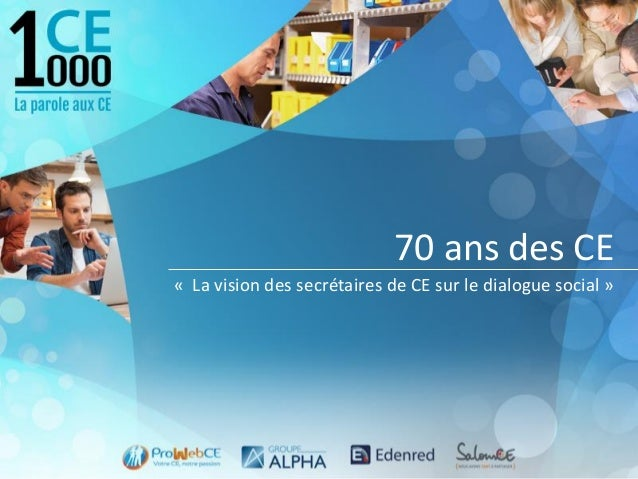 70 ans des CE « La vision des secrétaires de CE sur le dialogue social »