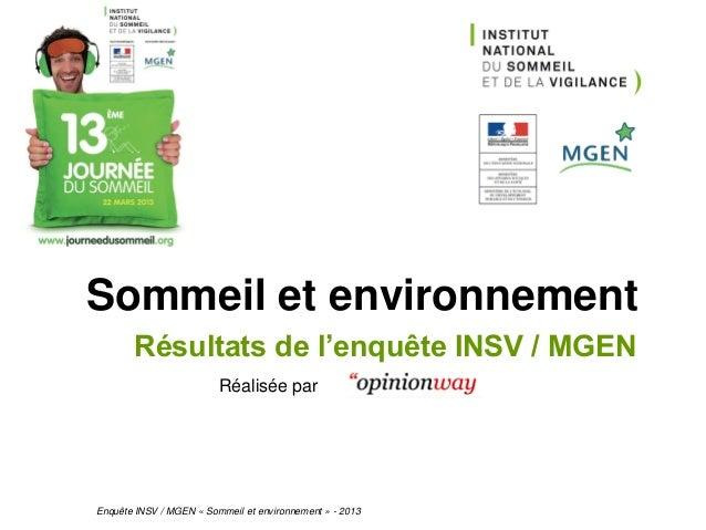 Sommeil et environnement           Résultats de l'enquête INSV / MGEN                             Réalisée par1   Enquête ...