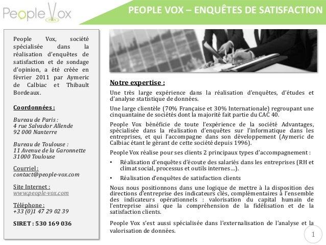 PEOPLE VOX – ENQUÊTES DE SATISFACTION Notre expertise : Une très large expérience dans la réalisation d'enquêtes, d'études...