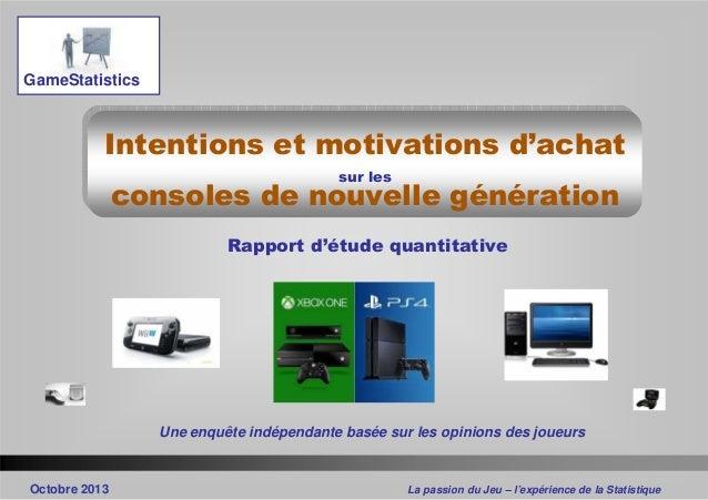 La passion du Jeu – l'expérience de la StatistiqueOctobre 2013 Rapport d'étude quantitative GameStatistics Une enquête ind...