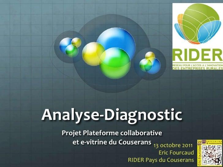 Analyse-Diagnostic  Projet Plateforme collaborative     et e-vitrine du Couserans 13 octobre 2011                         ...
