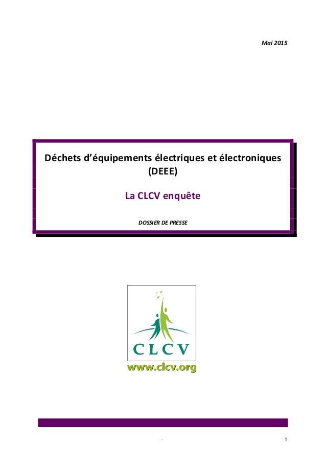 1 Mai 2015 Déchets d'équipements électriques et électroniques (DEEE) La CLCV enquête DOSSIER DE PRESSE .