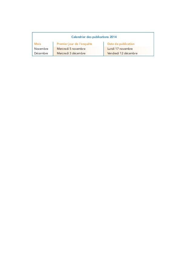 Calendrier des publications 2014  Mois Premier jour de l'enquête date de publication  Novembre Mercredi 5 novembre Lundi 1...