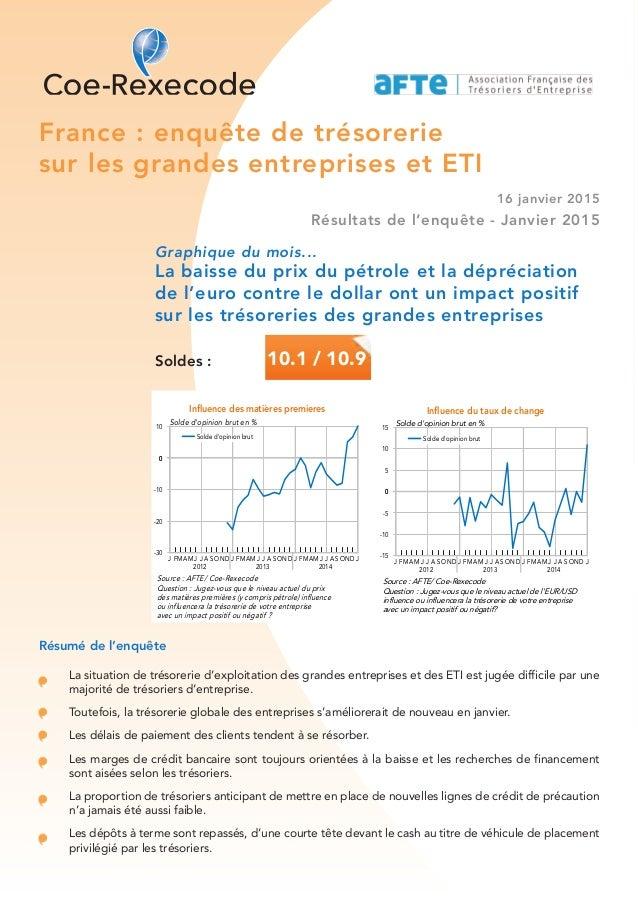 France : enquête de trésorerie sur les grandes entreprises et ETI 16 janvier 2015 Résultats de l'enquête - Janvier 2015 Gr...