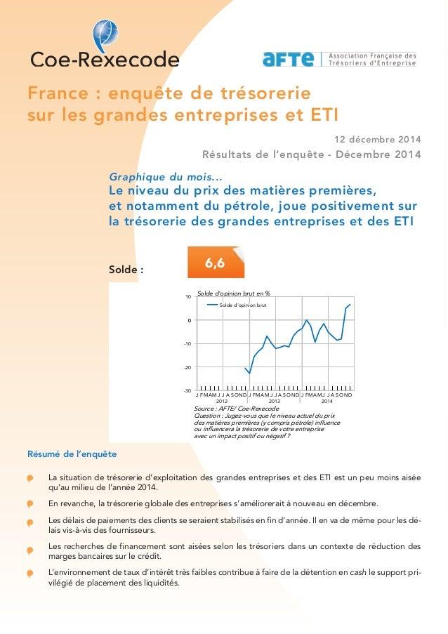 France : enquête de trésorerie sur les grandes entreprises et ETI 12 décembre 2014 Résultats de l'enquête - Décembre 2014 ...