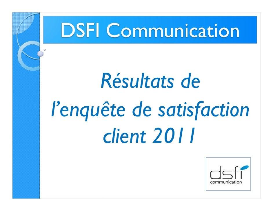 Résultats del'enquête de satisfaction      client 2011