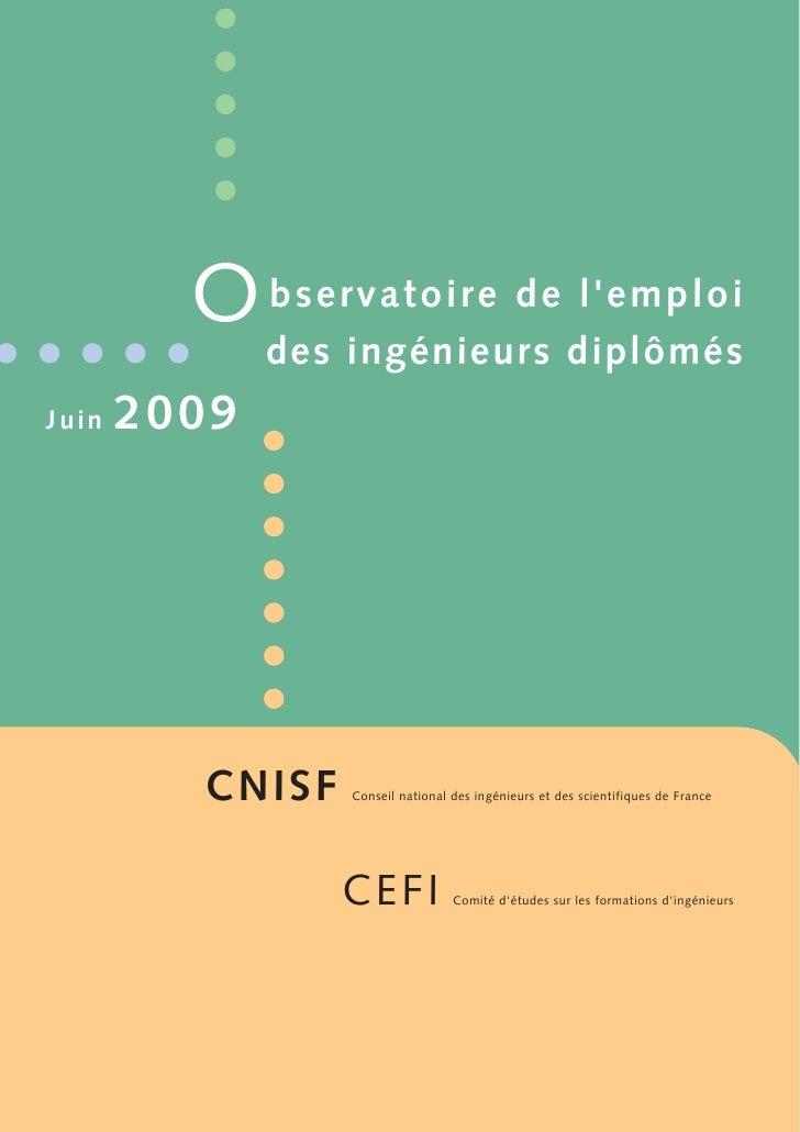 O b s e rvat oir e de l em ploi               des ingénieurs diplômésJuin   200 9          C NISF   Conseil national des i...