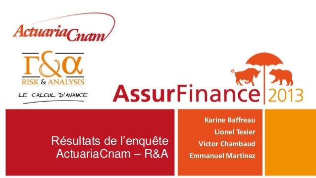 Résultats de l'enquêteActuariaCnam – R&AKarine BaffreauLionel TexierVictor ChambaudEmmanuel Martinez