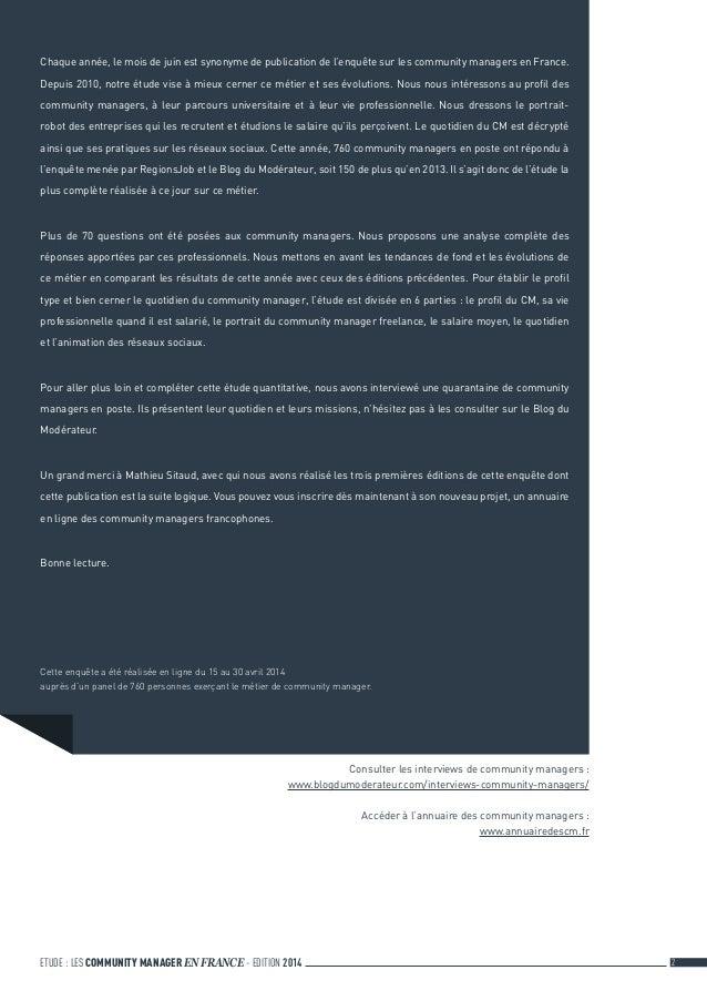 ETUDE : LES COMMUNITY MANAGER EN FRANCE - EDITION 2014 2 Consulter les interviews de community managers: www.blogdumoder...