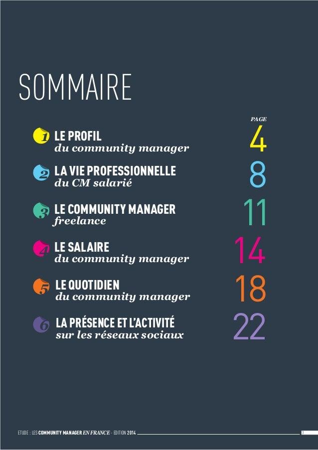 ETUDE : LES COMMUNITY MANAGER EN FRANCE - EDITION 2014 3 1 LE PROFIL du community manager 4 2 LA VIE PROFESSIONNELLE du C...