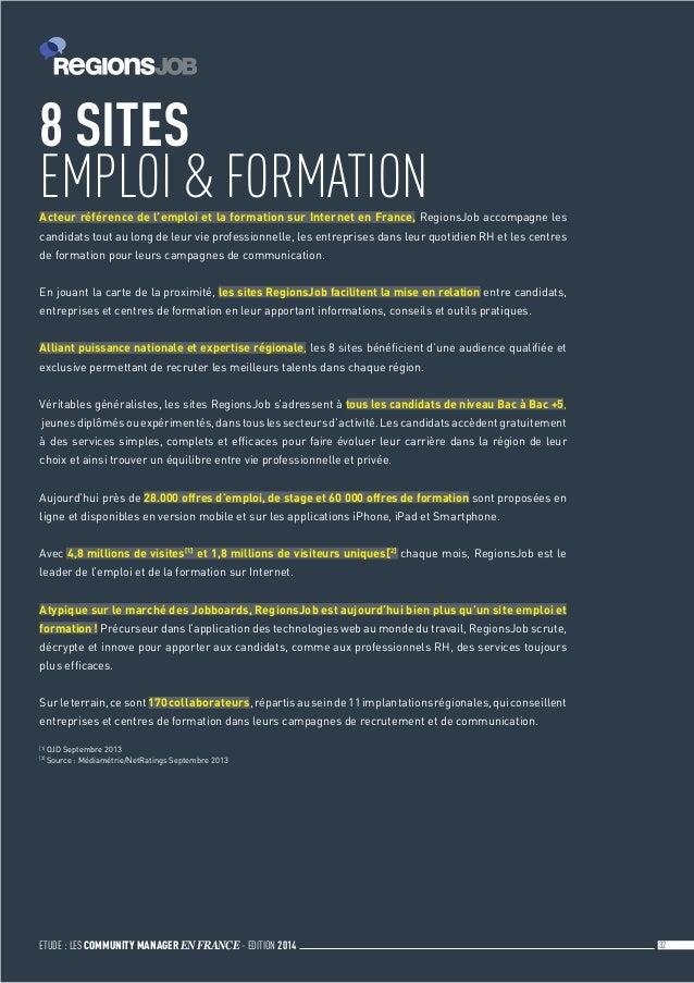 ETUDE : LES COMMUNITY MANAGER EN FRANCE - EDITION 2014 32 Acteur référence de l'emploi et la formation sur Internet en Fr...