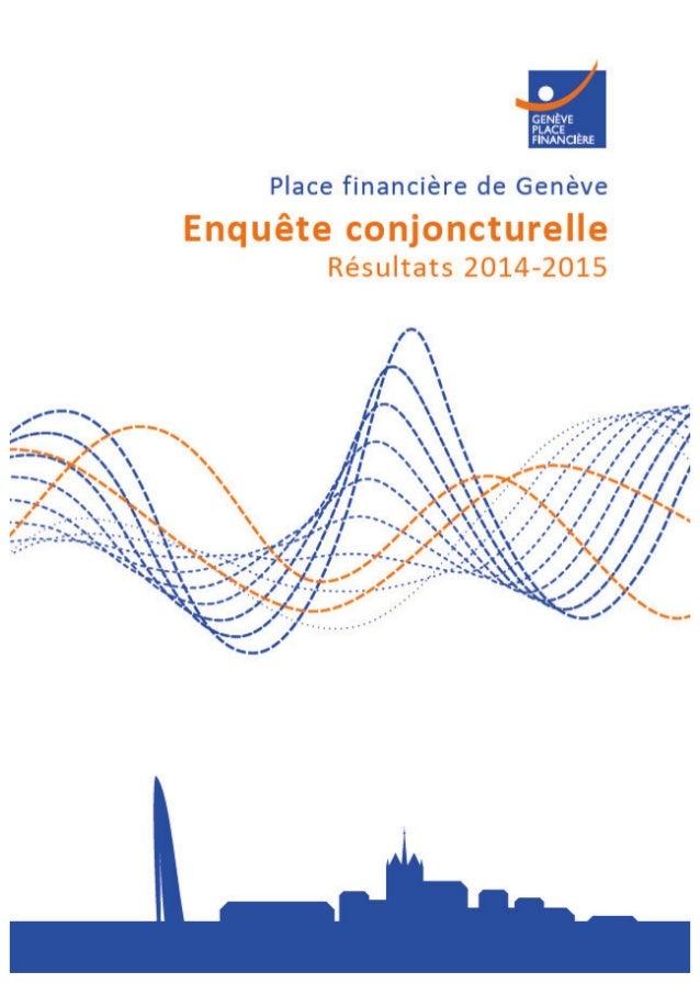1  Remerciements  L'Enquête conjoncturelle de la Fondation Genève Place Financière est envoyée aux  Directeurs des banques...