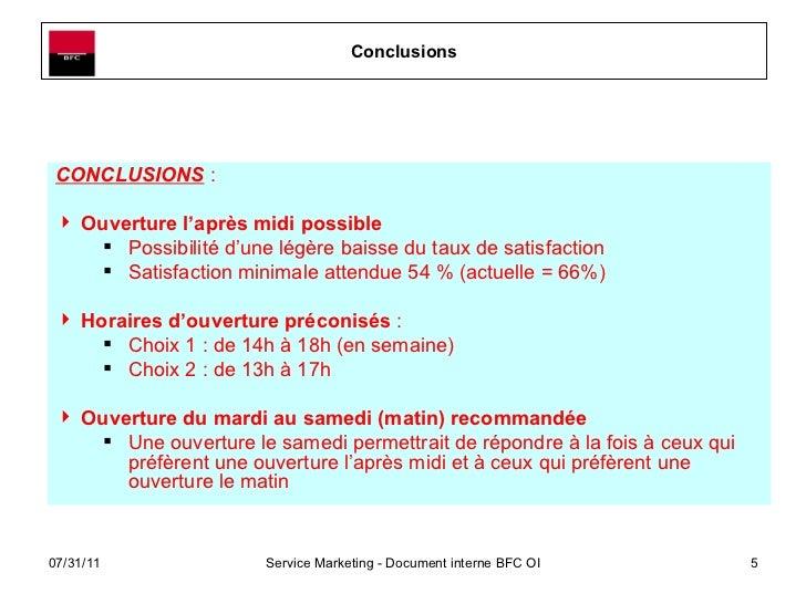 Conclusions <ul><li>CONCLUSIONS  :  </li></ul><ul><li>Ouverture l'après midi possible  </li></ul><ul><ul><li>Possibilité d...