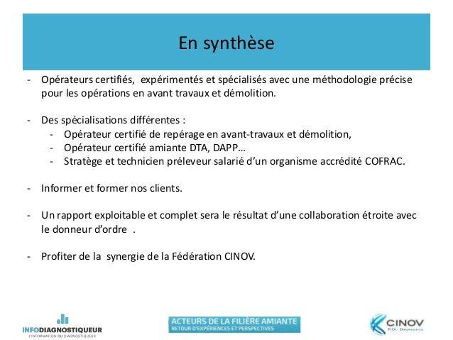 En synthèse - Opérateurs certifiés, expérimentés et spécialisés avec une méthodologie précise pour les opérations en avant...