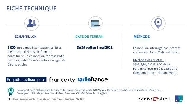 ©Ipsos – Enquête électorale – France télévision / Radio France - Sopra Steria – Mai 2021 2 ‒ ÉCHANTILLON DATE DE TERRAIN M...
