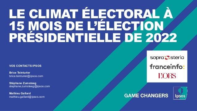 VOS CONTACTS IPSOS Brice Teinturier brice.teinturier@ipsos.com Stéphane Zumsteeg stephane.zumsteeg@ipsos.com Mathieu Galla...