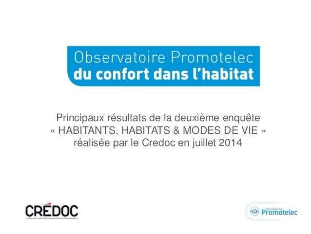 Principaux résultats de la deuxième enquête  « HABITANTS, HABITATS & MODES DE VIE »  réalisée par le Credoc en juillet 201...