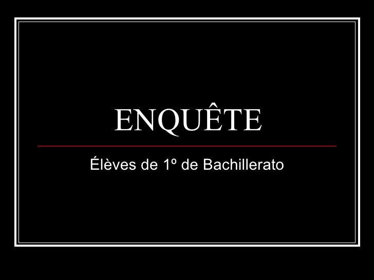 ENQUÊTE Élèves de 1º de Bachillerato