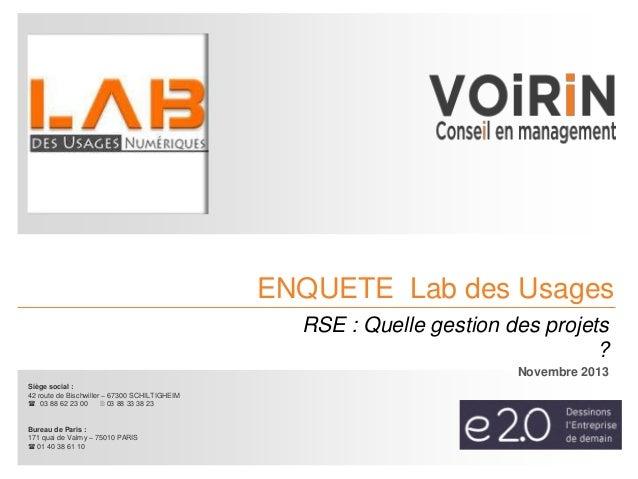 ENQUETE Lab des Usages RSE : Quelle gestion des projets ? Novembre 2013 Siège social : 42 route de Bischwiller – 67300 SCH...