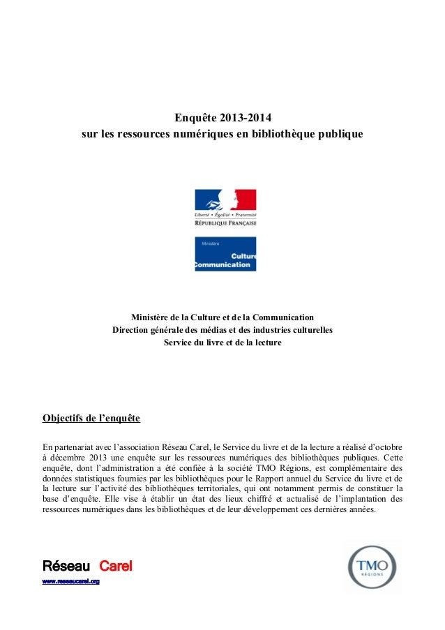 Enquête 2013-2014 sur les ressources numériques en bibliothèque publique Ministère de la Culture et de la Communication Di...