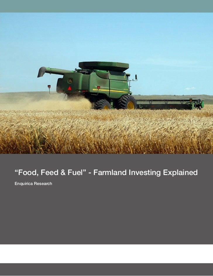 """Food, Feed & Fuel"" - Farmland Investing ExplainedEnquirica Research"