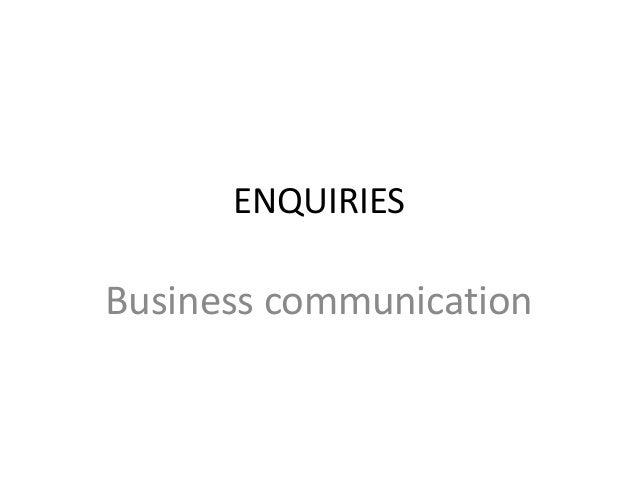 ENQUIRIES  Business communication