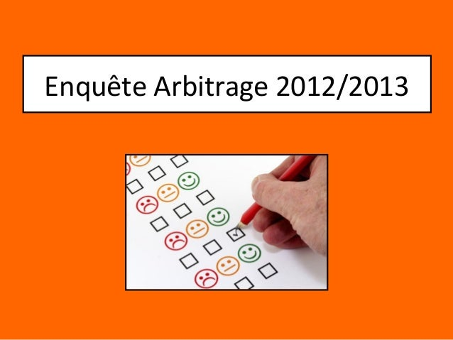 Enquête Arbitrage 2012/2013