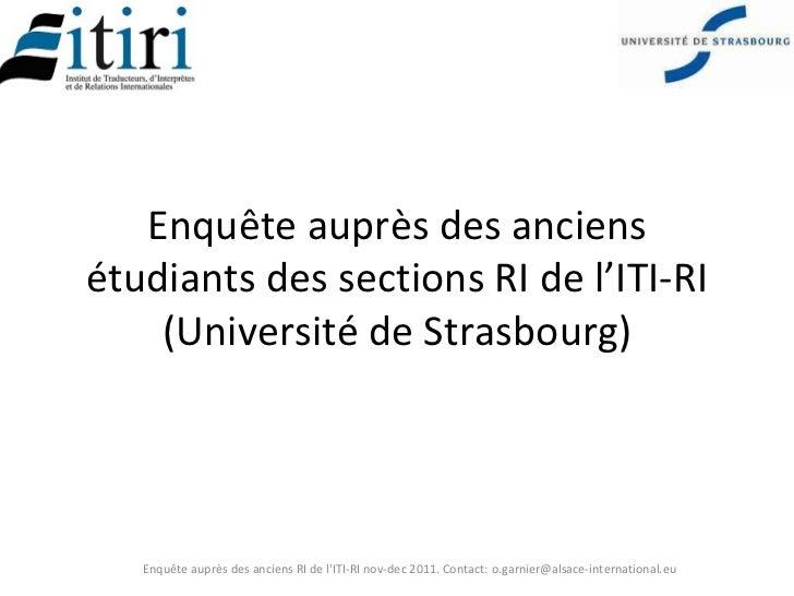 Enquête auprès des anciensétudiants des sections RI de l'ITI-RI    (Université de Strasbourg)   Enquête auprès des anciens...