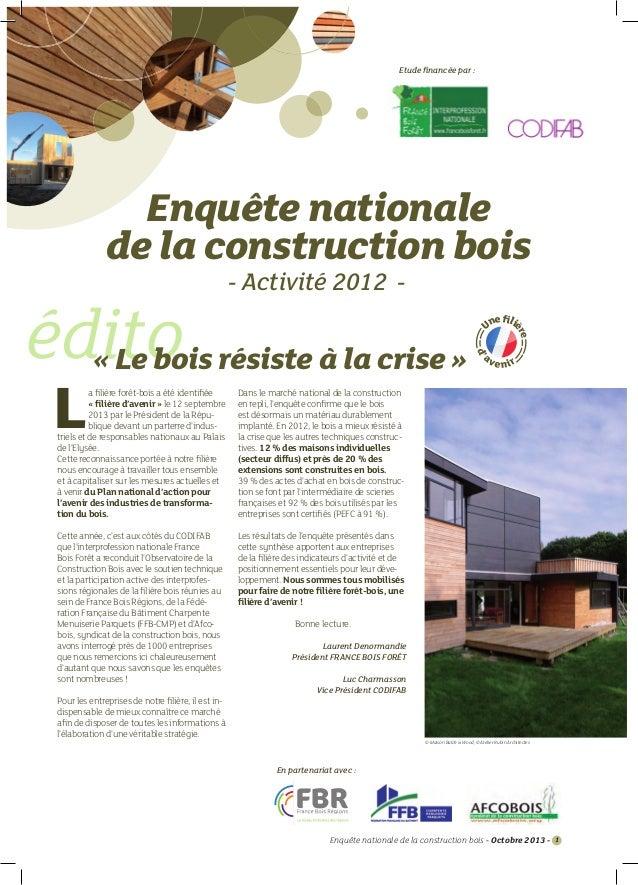 Etude financée par :  Enquête nationale de la construction bois - Activité 2012 -  a filière forêt-bois a été identifiée « fil...