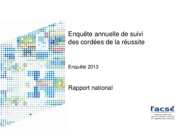 Enquête annuelle de suivi des cordées de la réussite Enquête 2013 Rapport national