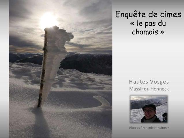 Enquête de cimes « le pas du chamois »  Hautes Vosges Massif du Hohneck  Photos François Hinsinger