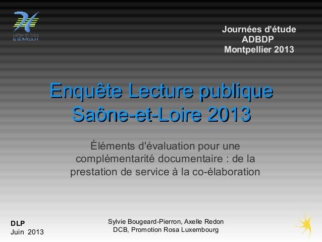DLP Juin 2013 Sylvie Bougeard-Pierron, Axelle Redon DCB, Promotion Rosa Luxembourg Enquête Lecture publiqueEnquête Lecture...