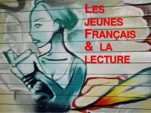 LES JEUNES FRANÇAIS & LA LECTURE