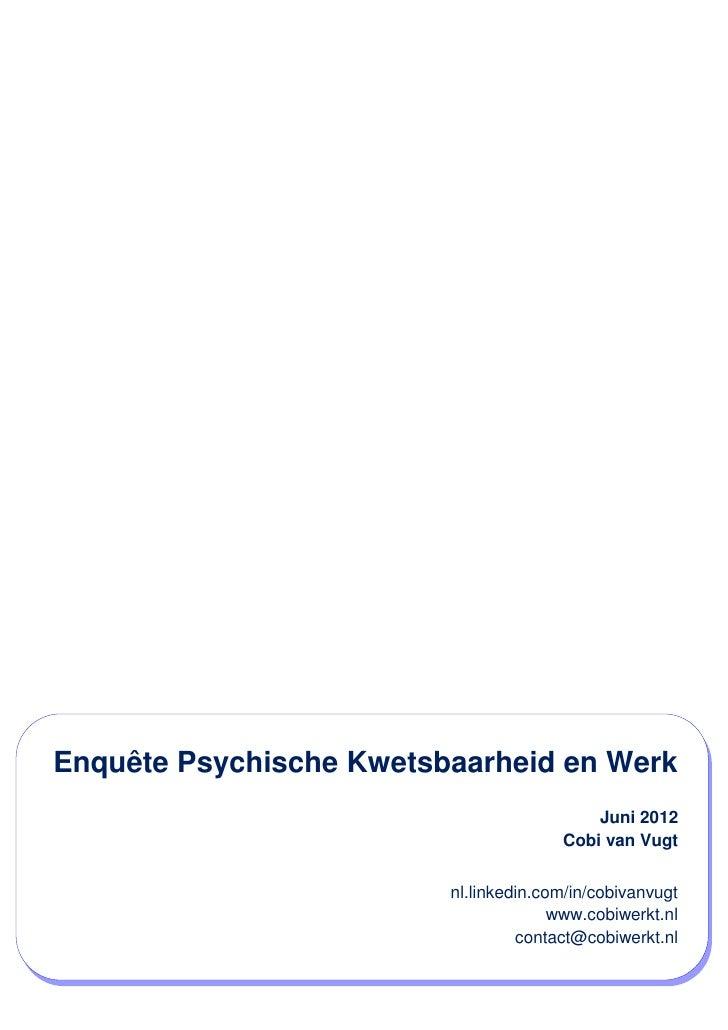 Enquête Psychische Kwetsbaarheid en Werk                                           Juni 2012                              ...