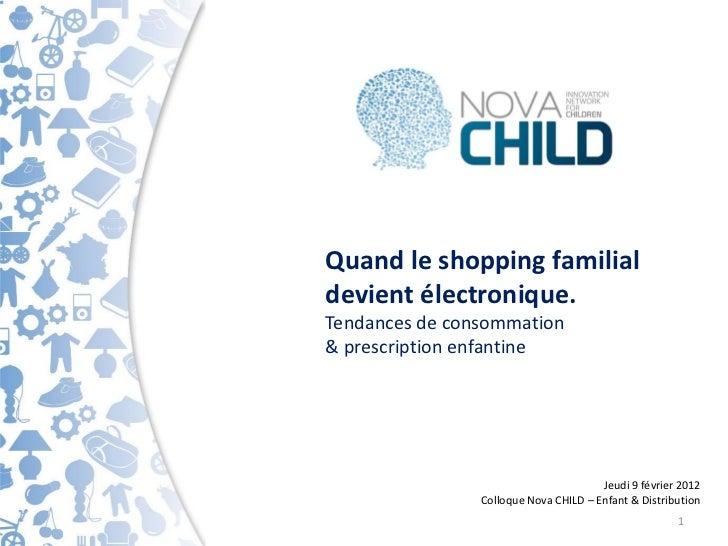 Quand le shopping familialdevient électronique.Tendances de consommation& prescription enfantine                          ...