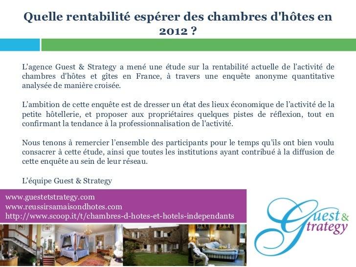 Quelle rentabilité espérer des chambres dhôtes en                           2012 ?    Lagence Guest & Strategy a mené une ...