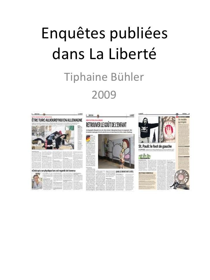 Enquêtes publiées dans La Liberté<br />Tiphaine Bühler<br />2009<br />