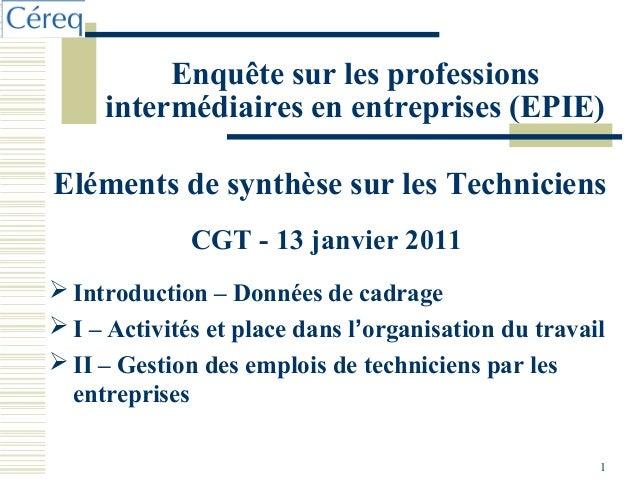 Enquête sur les professions     intermédiaires en entreprises (EPIE)Eléments de synthèse sur les Techniciens              ...