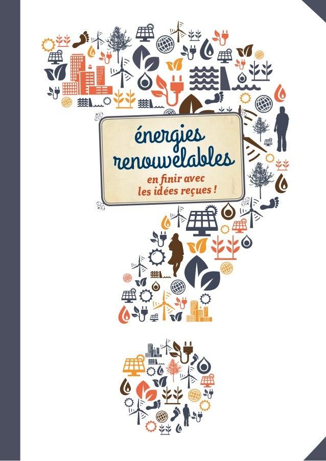 renouvelables énergies en finir avec les idées reçues!