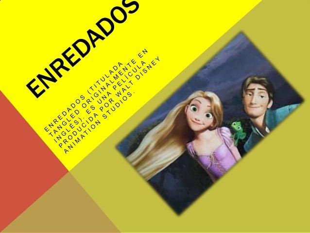 ENREDADOS La versión original cuenta con las voces de Mandy Moore y Zachary Levi. Es el filme animado número 50 de los Clá...