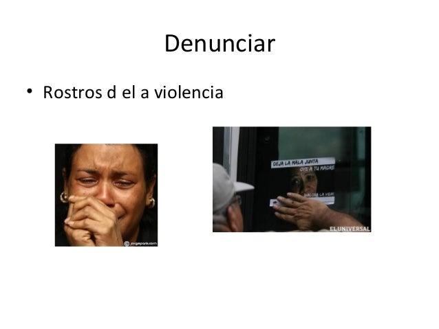 Denunciar• Rostros d el a violencia