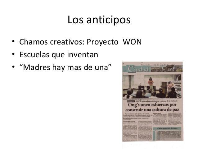 """Los anticipos• Chamos creativos: Proyecto WON• Escuelas que inventan• """"Madres hay mas de una"""""""
