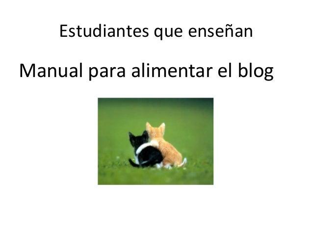 Estudiantes que enseñanManual para alimentar el blog