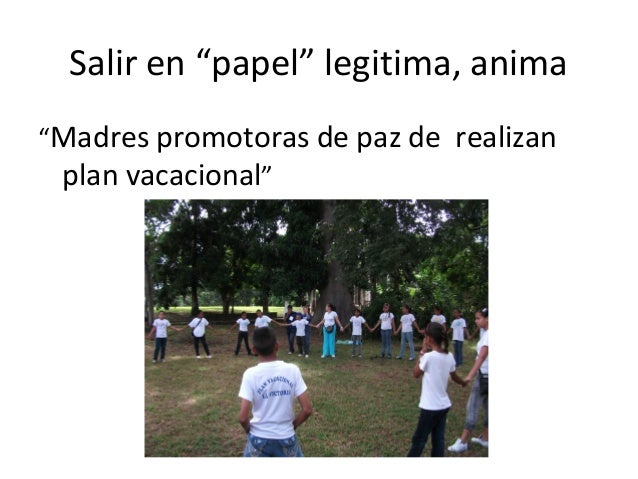 "Salir en ""papel"" legitima, anima""Madres promotoras de paz de realizan plan vacacional"""