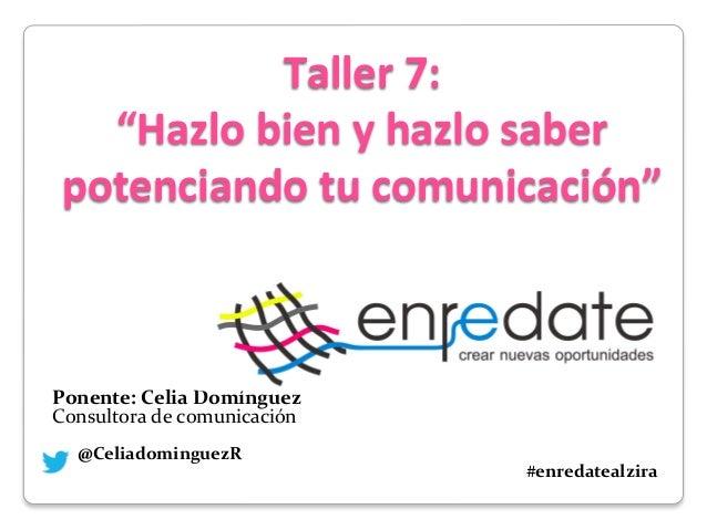 """Taller 7:  """"Hazlo bien y hazlo saber potenciando tu comunicación""""            ..."""